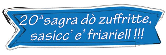 XX Sagra do'Zuffritte Sasicc' e' Friariell !!!