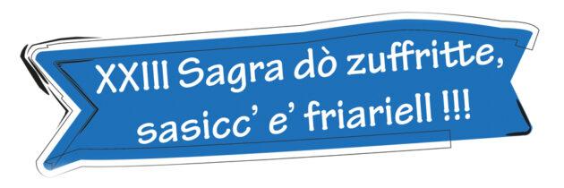 THE XXIII SAGRA' ZUFFRITTE, SASICC' And' FRIARIELL !!!