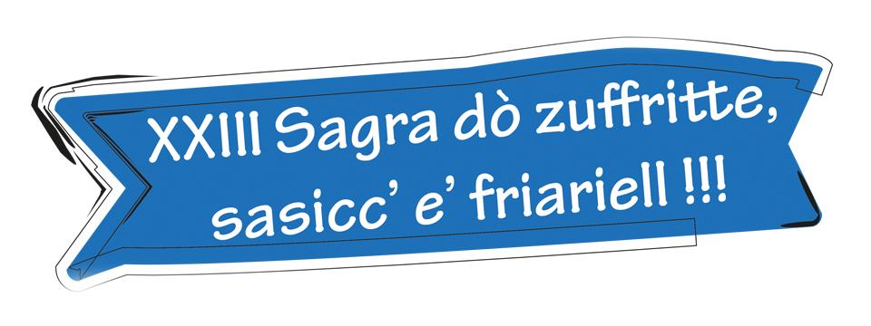XXIII SAGRA DO' ZUFFRITTE, SASICC' E' FRIARIELL !!!